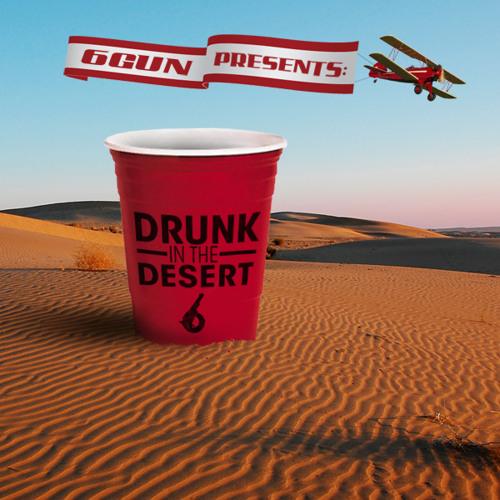Drunk In The Desert 2012