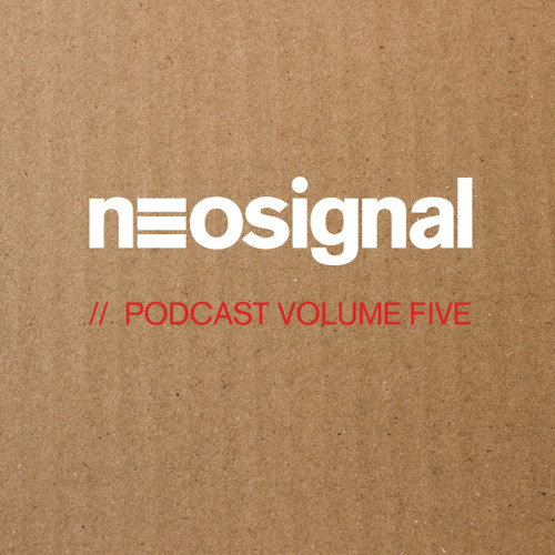 Neosignal Podcast Volume 005