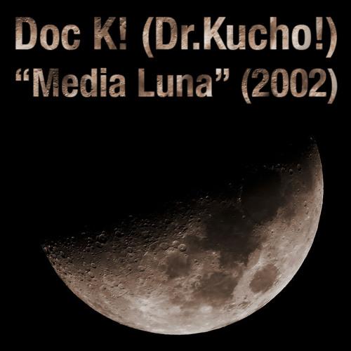 Doc K! (Dr. Kucho!) - Media Luna