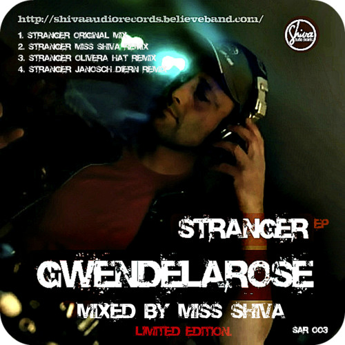 Gwendelarose Stranger EP  Mixed by Miss Shiva * Exclusive@ Beatport Out Now!