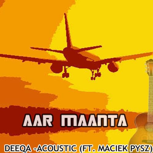Deeqa - Acoustic (feat. Maciek Pysz)