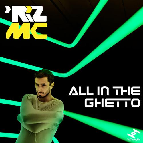 Riz MC - All In The Ghetto