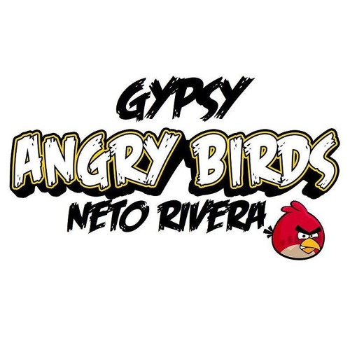Gypsy Angry Birds - Neto Rivera