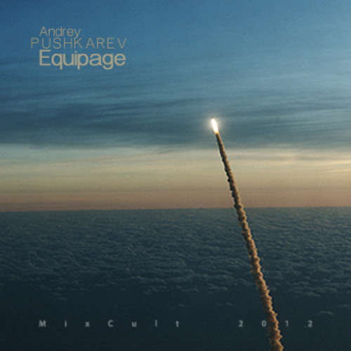Andrey PUSHKAREV - MixCult Podcast # 64: Equipage