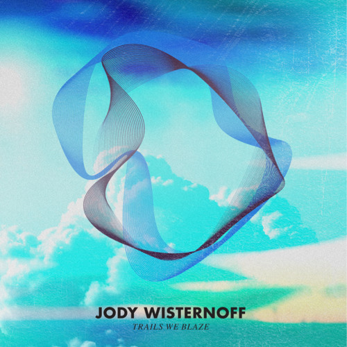 Jody Wisternoff : How You Make Me Smile (edit) : Out Now!!