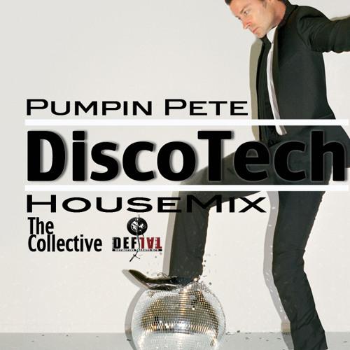 Pumpin Pete - Disco Tech House Mix