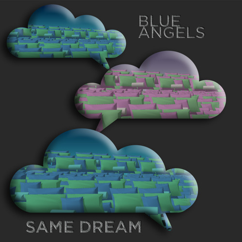 Blue Angels - The Same Dream