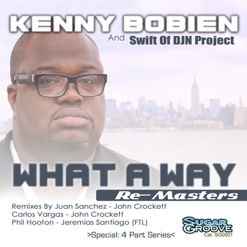 Kenny Bobien & Swift Of DJN Project - What A Way (Remasters) (Sugar Groove)