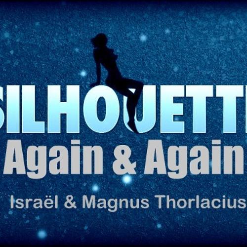 Avicii vs. Basto - Silhouettes Again & Again (Israël & Magnus Thorlacius Bootleg))))Free download(((