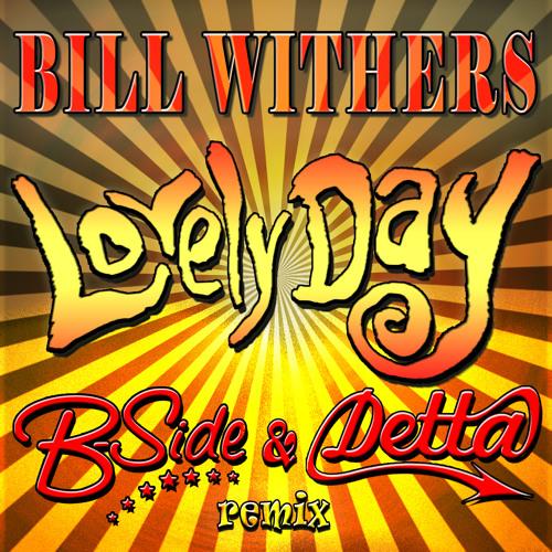 Lovely Day (B-Side & Detta remix)
