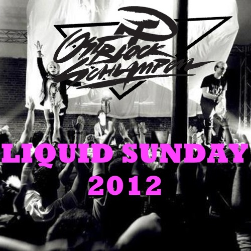OSTBLOCKSCHLAMPEN - LIVE / SET @ LIQUID SUNDAY 2012