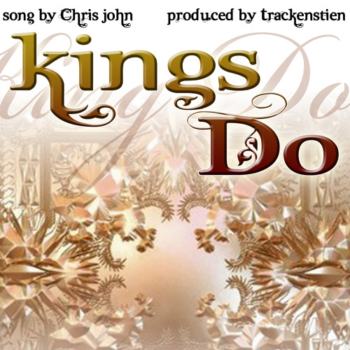 Chris John - Kings Do (prod by Trackenstein)
