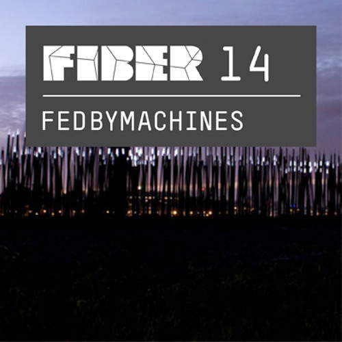 FIBER Podcast 14 - Fedbymachines