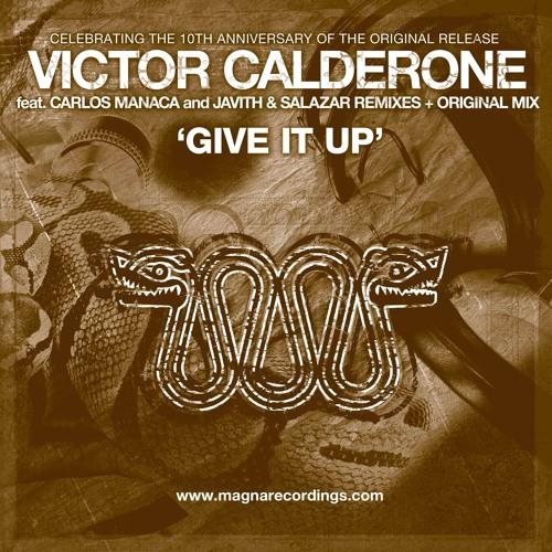 Victor Calderone - Give It Up - Carlos Manaca 2012 STEREO Montreal Edit