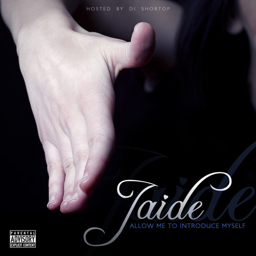 Allow Me To Introduce Myself (Hosted by Dj Shortop) - JAIDE