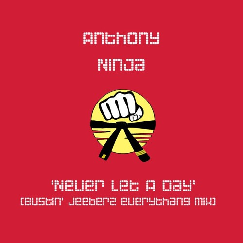 "Anthony Ninja ""Never Let a Day"" (Bustin' Jeeberz Everythang Mix)"