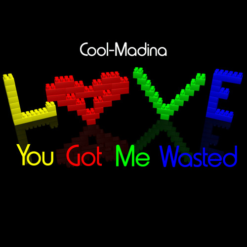 You Got Me Wasted