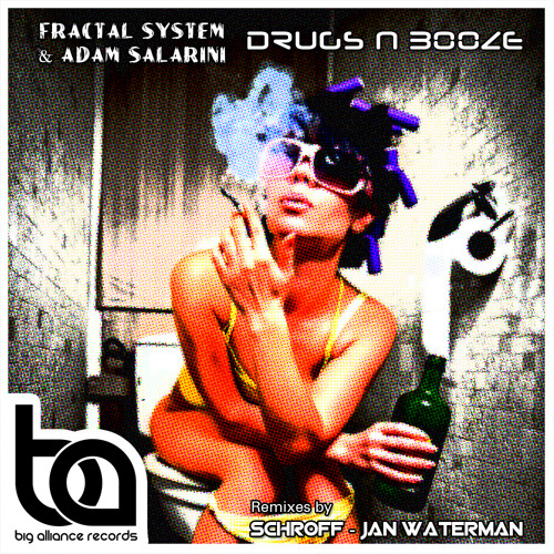 Fractal System & Adam Salarini - Drugs N Booze (Jan Waterman remix) [Big Alliance] - Out now