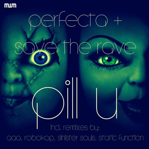 Perfecta & Save The Rave - Pill U (Static Function Remix)