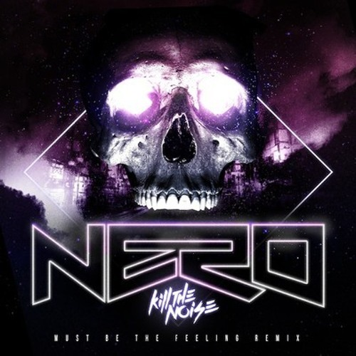 NERO - MUST BE THE FEELING (KTN REMIX)(REL1 RE-DUB)