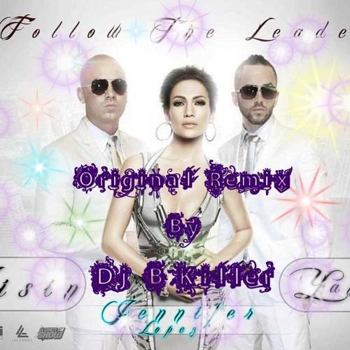 Wisin & Yandel Ft.Jennifer López Feat Dj B.Killer - Follow The Leader