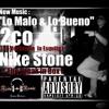 Lo malo y Lo Bueno  2Co Feat Nike Stone ( Produce By Ruido Records)