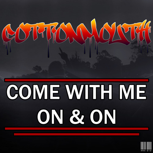 Cottonmouth - Come With Me (HRX12)
