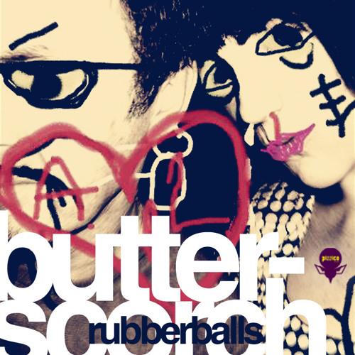 Butterscorch - Rubber Balls (snippet)