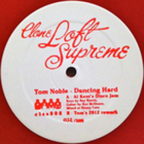 Clone Loft Supreme Series 008 Tom Noble - Dancing Hard