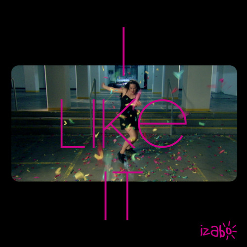 Izabo - I Like It (Kashii Remix)