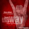 Born This Way feat. Pentatonix