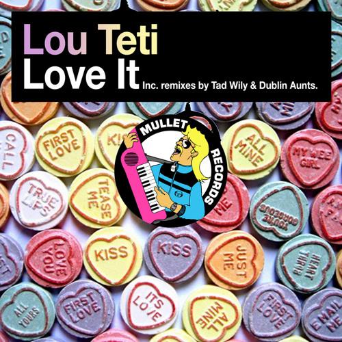 """Lou Teti - """"Love It""""   [Mullet Records]"""