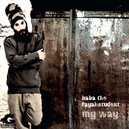 Baba The Fayahstudent - My Way (Ep-Megamix)