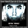 Yinon Yahel ft.Dani din & Omer adam - flight mode(Dogfather & Yaniv Hazut mash-step)+Download