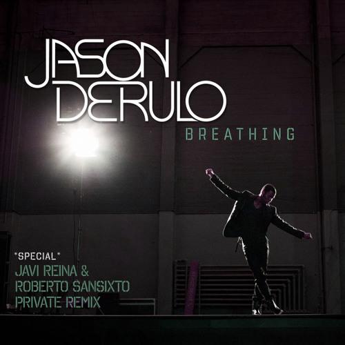 Jason Derulo - Breathing (Javi Reina, Roberto Sansixto Private mix)