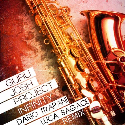 Guru Josh Project - Infinity (Dario Trapani & Luca Sagace Remix)
