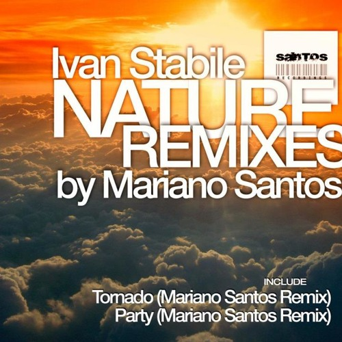 Party (Mariano Santos Remix) - Ivan Stabile by Santos Recordings