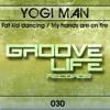 Yogi Man - Fat Kid Dancing (Original Mix) - Out on Groove Life Records