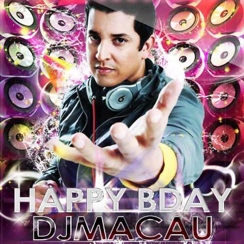 HAPPY B'DAY DJ MACAU MIXSHOW