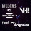 The Killers vs. Third Party -  Feel Mr. Brightside (VH! Bootleg)