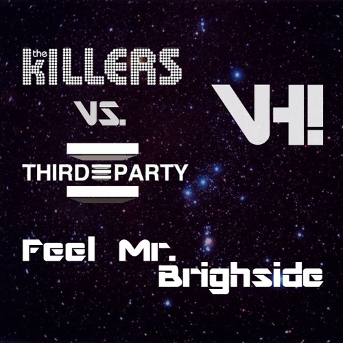 The Killers vs. Third Party -  Feel Mr. Brightside (VH! Bootleg)