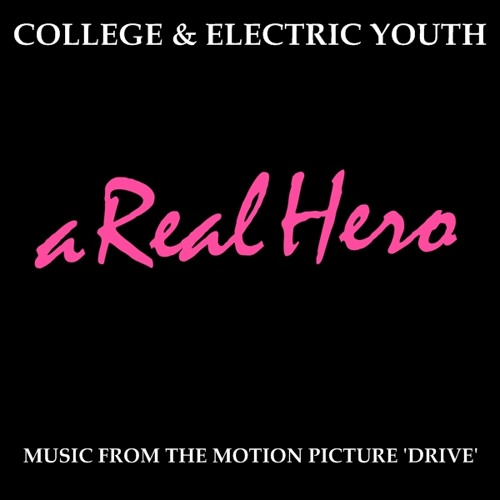 College & Electric Youth - A Real Hero [Music From the Motion Picture Drive]