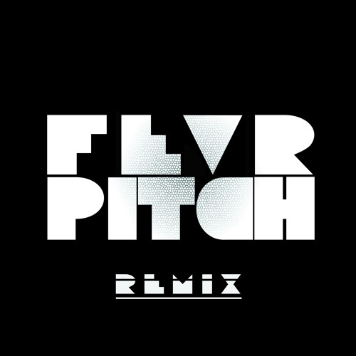 DJ Fresh-Hot Right Now - FEVR PITCH REMIX