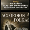 4 - Accordion Polka - Played by The Walter Eriksson Orchestra