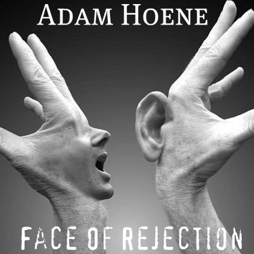 Adam Hoene - Face Of Rejection