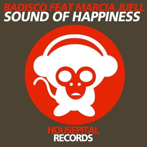 Badisco Feat. Marcia Juell - Sound of Happiness (Housepital Records)