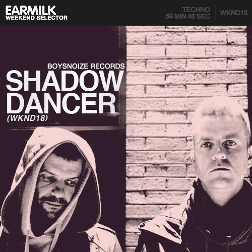 EARMILK Presents: Weekend Selector - Shadow Dancer (WKND18)