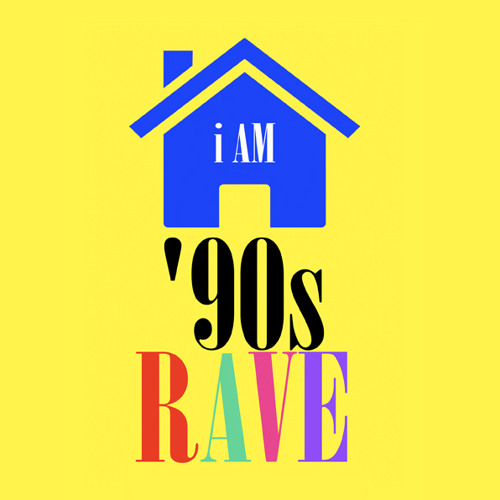 90's Rave, i AM