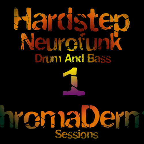 Chromaderma - DarkstepNeurofunk Sessions