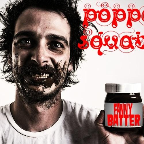 Poppa Squats - Fanny Batter